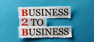B2B (Business to Business) Nedir?