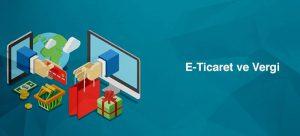 e-Ticaret Vergi Sistemi Nedir?