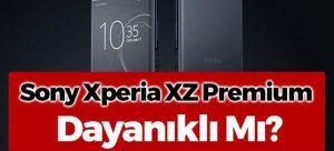 Sony Xperia XZ Premium ne kadar dayanıklı?